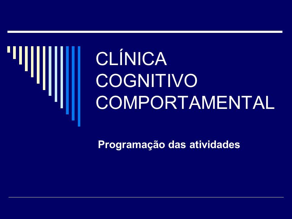 CLÍNICA COGNITIVO COMPORTAMENTAL Programação das atividades