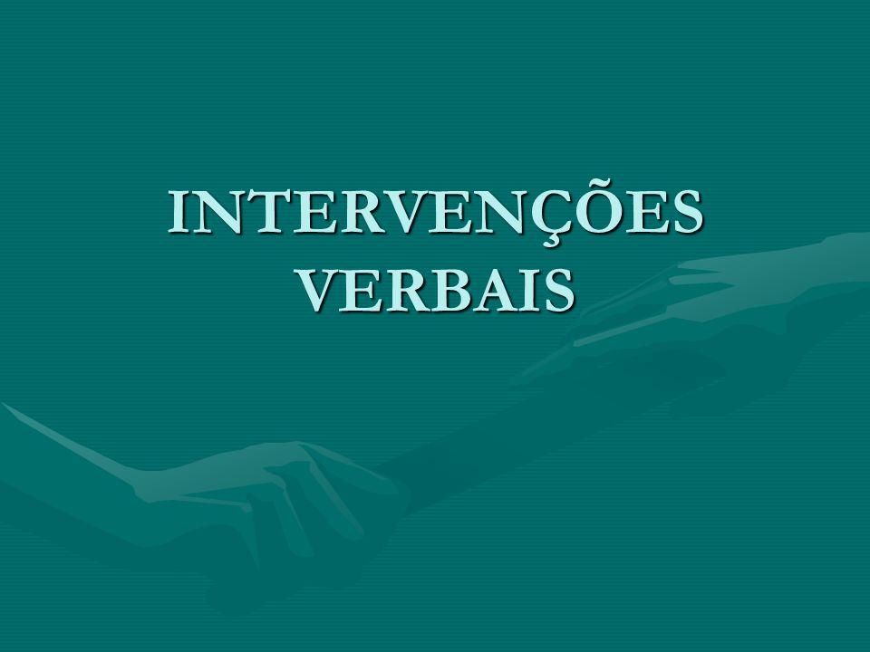 INTERVENÇÕES VERBAIS