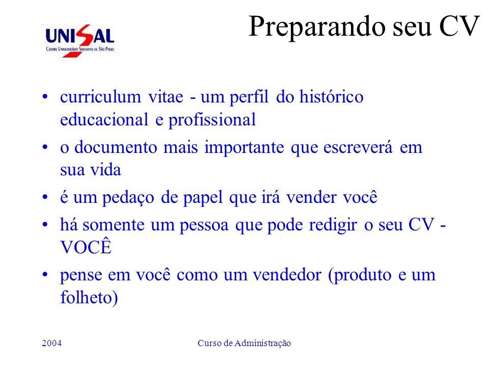 2004Curso de Administração Preparando seu CV curriculum vitae - um perfil do histórico educacional e profissional o documento mais importante que escr