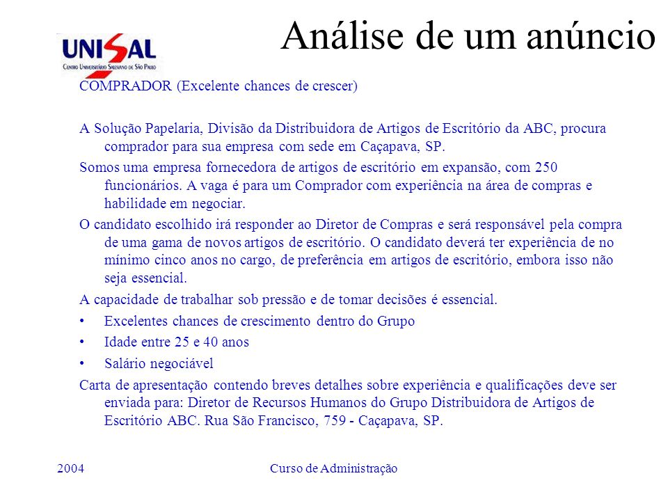 2004Curso de Administração Análise de um anúncio COMPRADOR (Excelente chances de crescer) A Solução Papelaria, Divisão da Distribuidora de Artigos de
