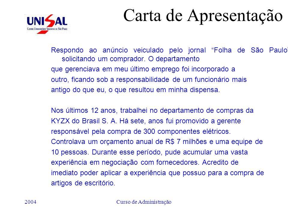 2004Curso de Administração Carta de Apresentação Respondo ao anúncio veiculado pelo jornal Folha de São Paulo solicitando um comprador. O departamento