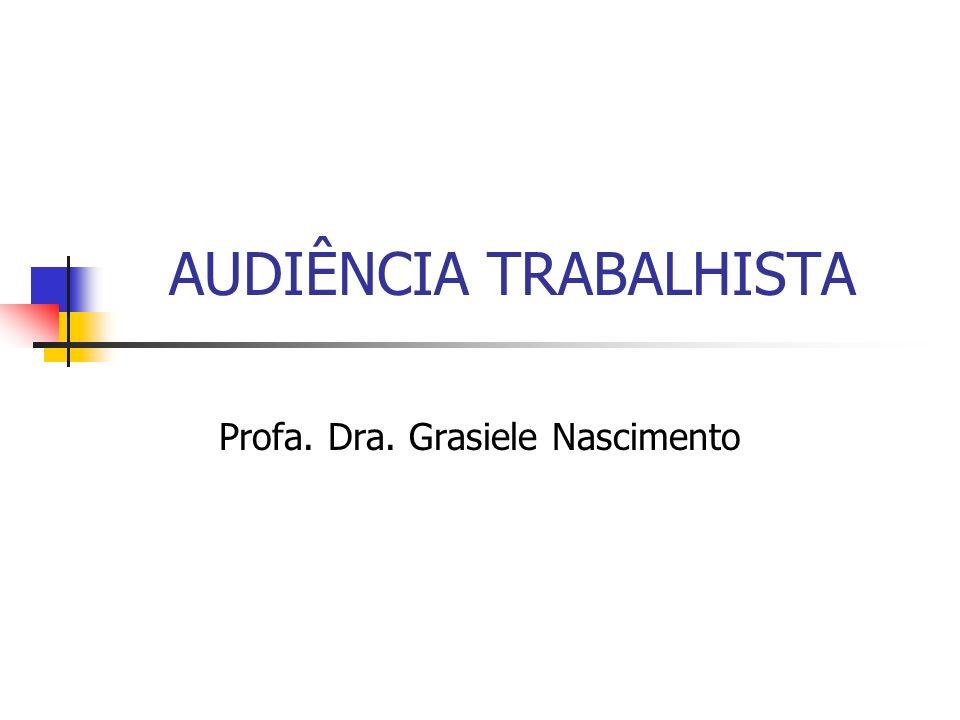 AUDIÊNCIA TRABALHISTA Art.813 da CLT – art.