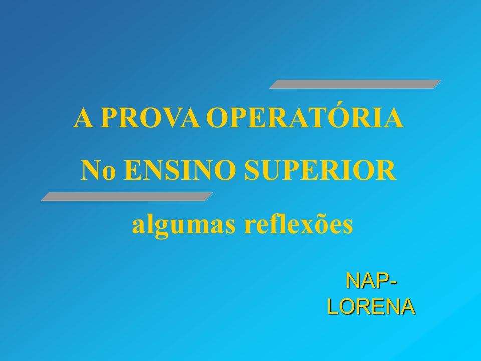 NAP- LORENA A PROVA OPERATÓRIA No ENSINO SUPERIOR algumas reflexões
