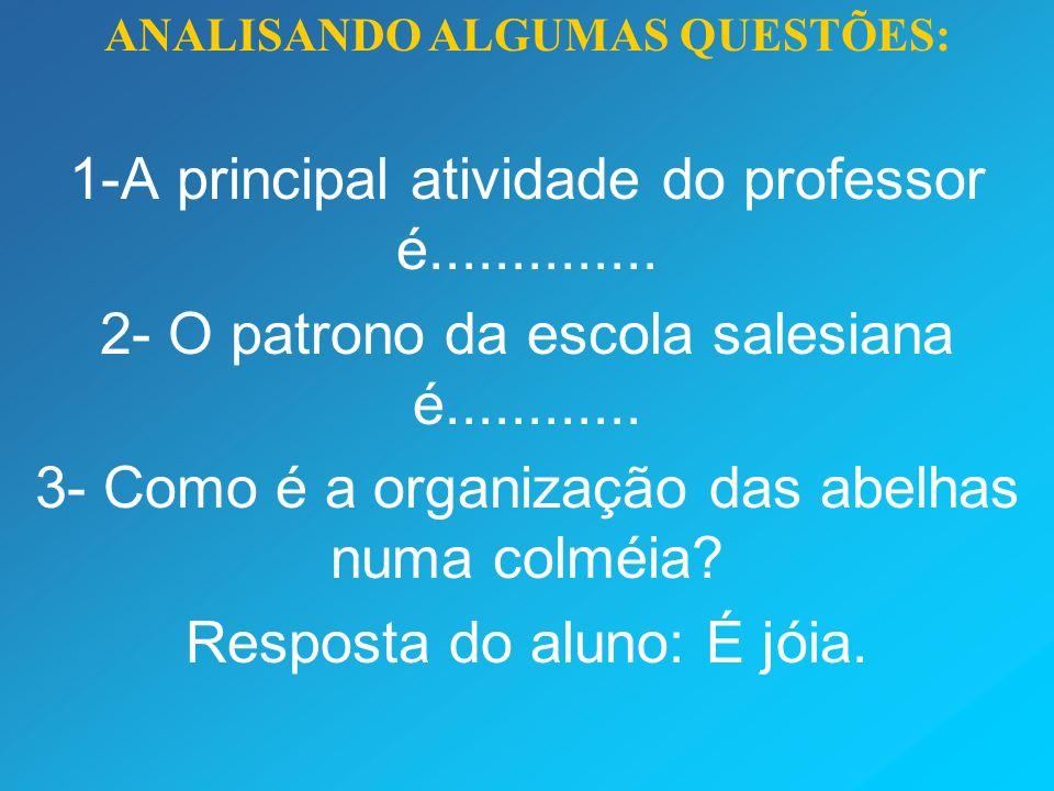 1-A principal atividade do professor é..............