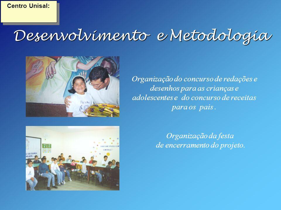 Desenvolvimento e Metodologia Centro Unisal: Organização do concurso de redações e desenhos para as crianças e adolescentes e do concurso de receitas