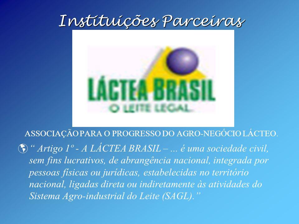 ASSOCIAÇÃO PARA O PROGRESSO DO AGRO-NEGÓCIO LÁCTEO. Artigo 1º - A LÁCTEA BRASIL –... é uma sociedade civil, sem fins lucrativos, de abrangência nacion