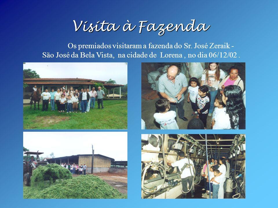 Visita à Fazenda Os premiados visitaram a fazenda do Sr. José Zeraik - São José da Bela Vista, na cidade de Lorena, no dia 06/12/02.