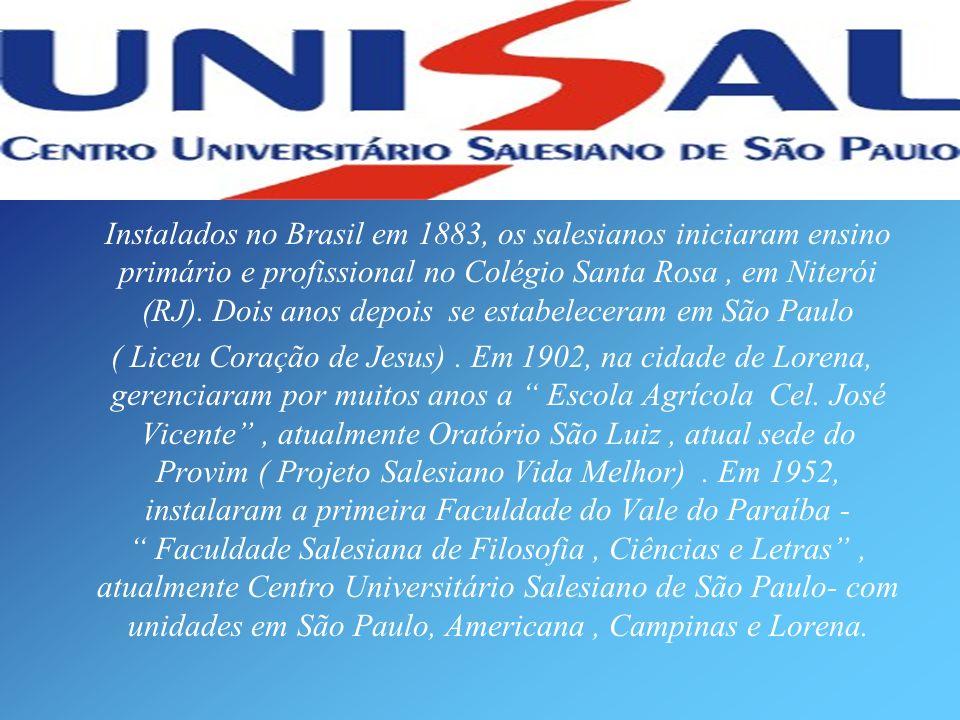Instalados no Brasil em 1883, os salesianos iniciaram ensino primário e profissional no Colégio Santa Rosa, em Niterói (RJ). Dois anos depois se estab