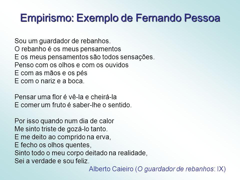 Empirismo: Exemplo de Fernando Pessoa Sou um guardador de rebanhos.