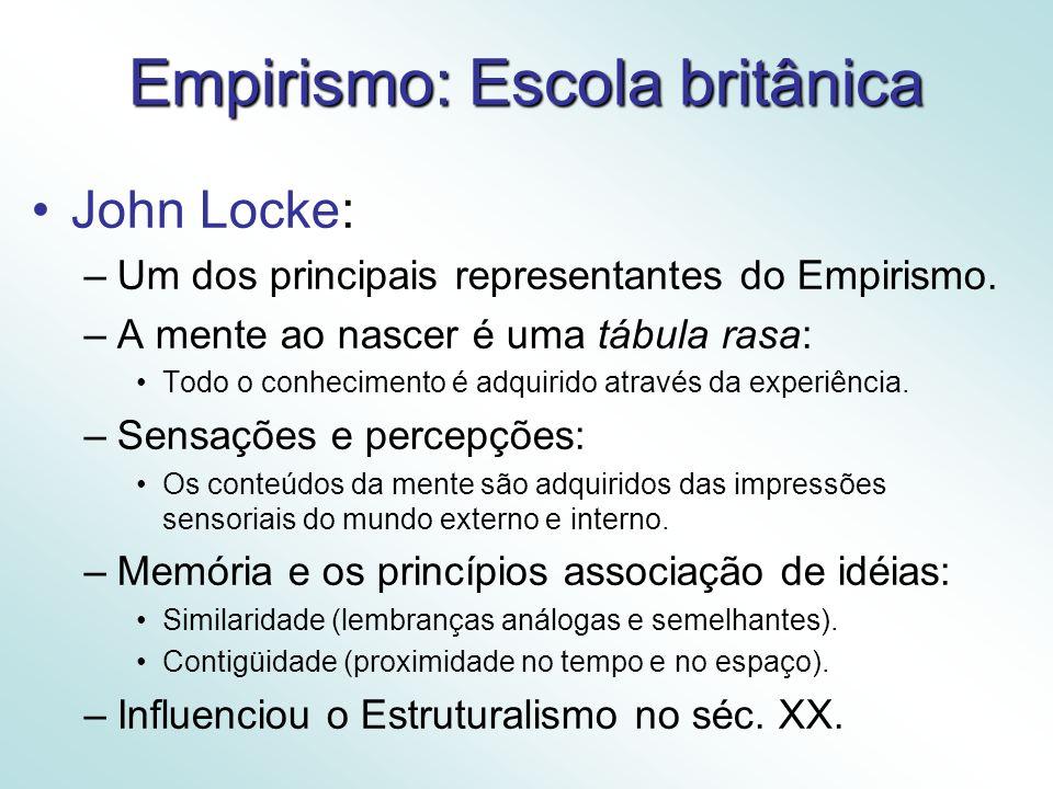 Empirismo: Escola britânica John Locke: –Um dos principais representantes do Empirismo.