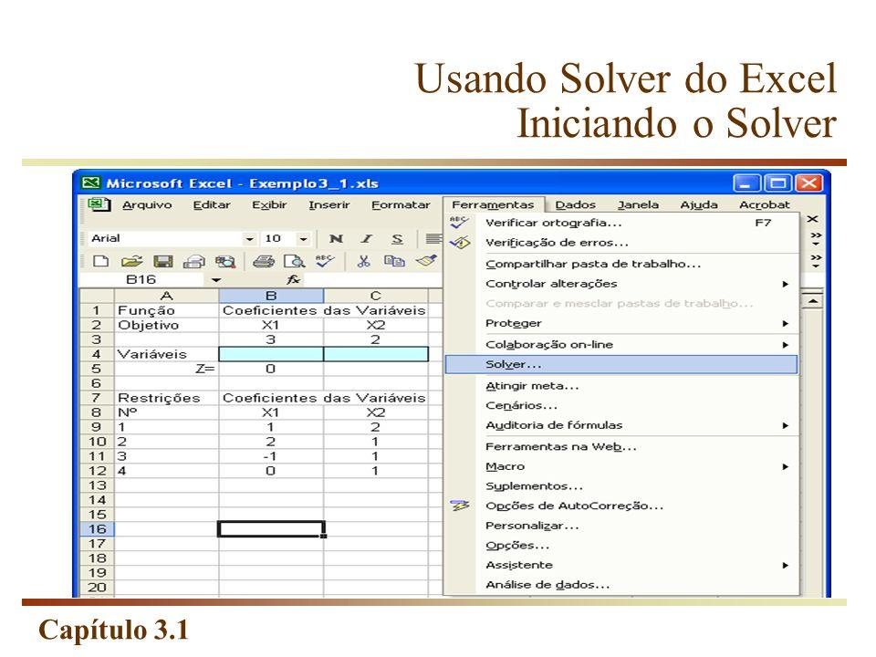 Capítulo 3.1 Usando Solver do Excel Iniciando o Solver