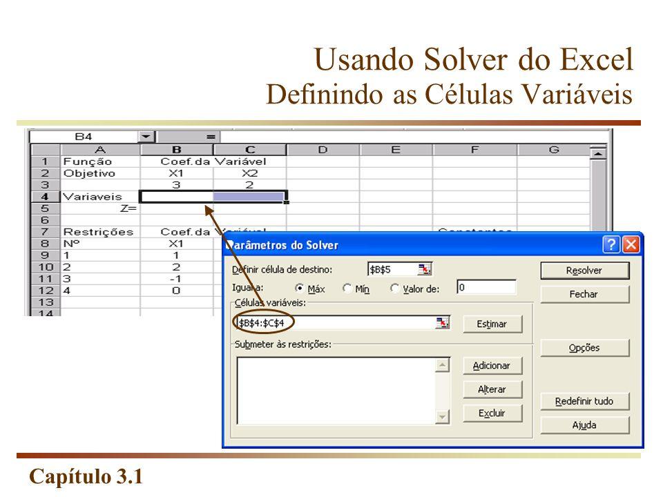 Capítulo 3.1 Usando Solver do Excel Definindo as Células Variáveis