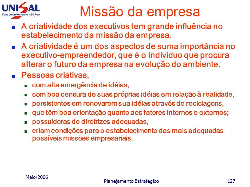 Maio/2006 Planejamento Estratégico126 Missão da empresa Como exemplo de dinamismo da missão pode-se citar o caso da IBM, que apresentou, de maneira re