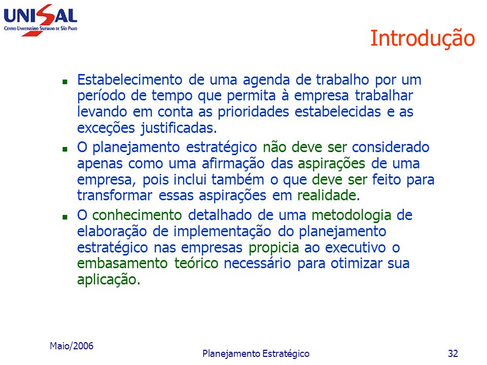 Maio/2006 Planejamento Estratégico31 Introdução Como resultado de trabalho, o planejamento estratégico deverá apresentar os seguintes resultados finai