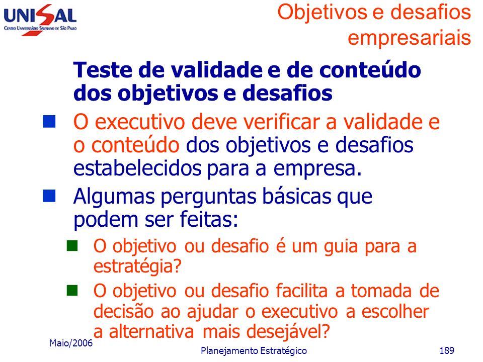 Maio/2006 Planejamento Estratégico188 Objetivos e desafios empresariais Empresas mais profissionalizadas e descentralizadas procuram sistemas que faci