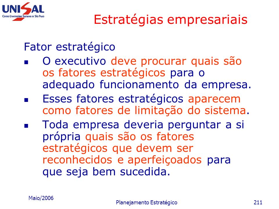 Maio/2006 Planejamento Estratégico210 Estratégias empresariais D – Estratégias de recursos humanos Quadro de pessoal e capacitação interna; Transferên
