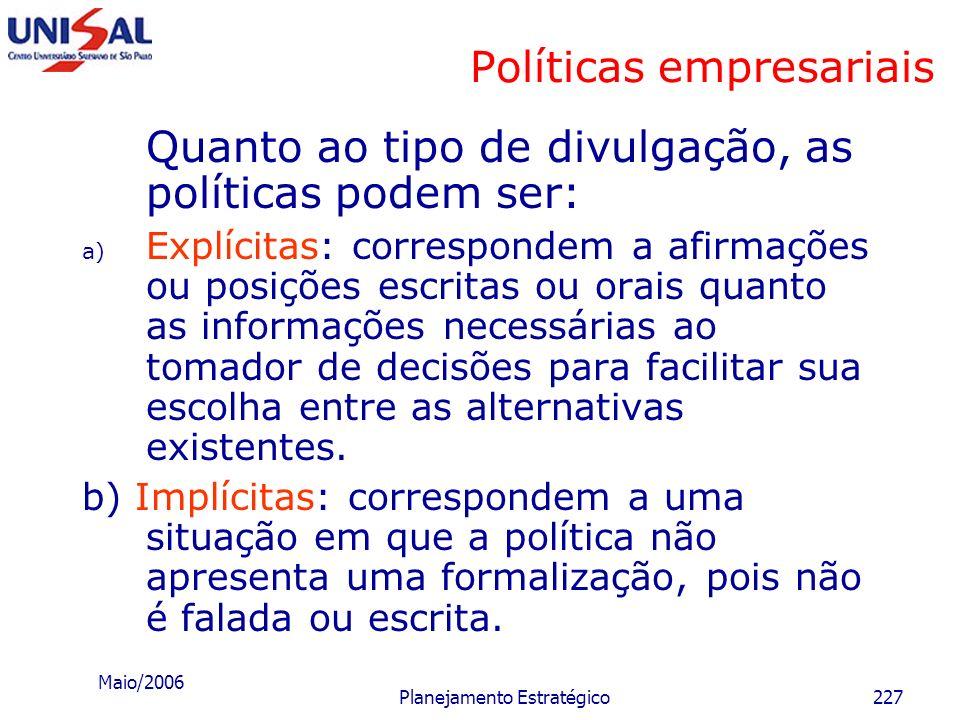Maio/2006 Planejamento Estratégico226 Políticas empresariais b) Políticas solicitadas: São os resultados das solicitações dos subordinados à alta admi