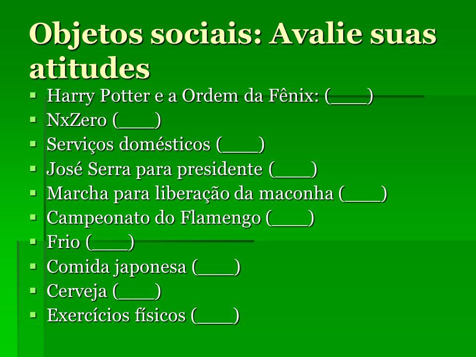 Compare suas atitudes Sujeito 1: Sujeito 1: Harry Potter e a Ordem da Fênix: (A+) Harry Potter e a Ordem da Fênix: (A+) Marcha para liberação da maconha (A0) Marcha para liberação da maconha (A0) Campeonato do Flamengo (A-) Campeonato do Flamengo (A-) Comida japonesa (A+) Comida japonesa (A+) Exercícios físicos (A-) Exercícios físicos (A-) Sujeito 2: Sujeito 2: Cerveja (A+) Frio (A+) Serviços domésticos (A-) NxZero (A+) José Serra para presidente (A-) Avalie a atratividade do Sujeito 1 e o Sujeito 2, dando uma nota de 0 a 10 para cada sujeito