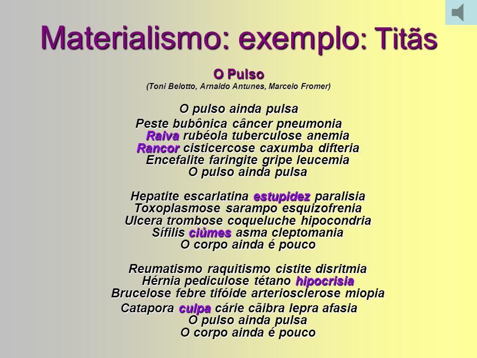 MATERIALISMO CIENTÍFICO Princípio:Princípio: –Eliminação total de mitos e princípios religiosos, do sobrenatural, do destino. –Descreve os organismos
