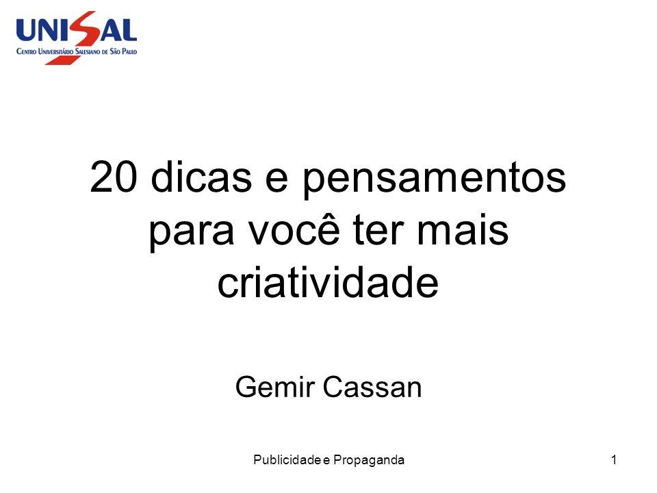 Publicidade e Propaganda1 20 dicas e pensamentos para você ter mais criatividade Gemir Cassan