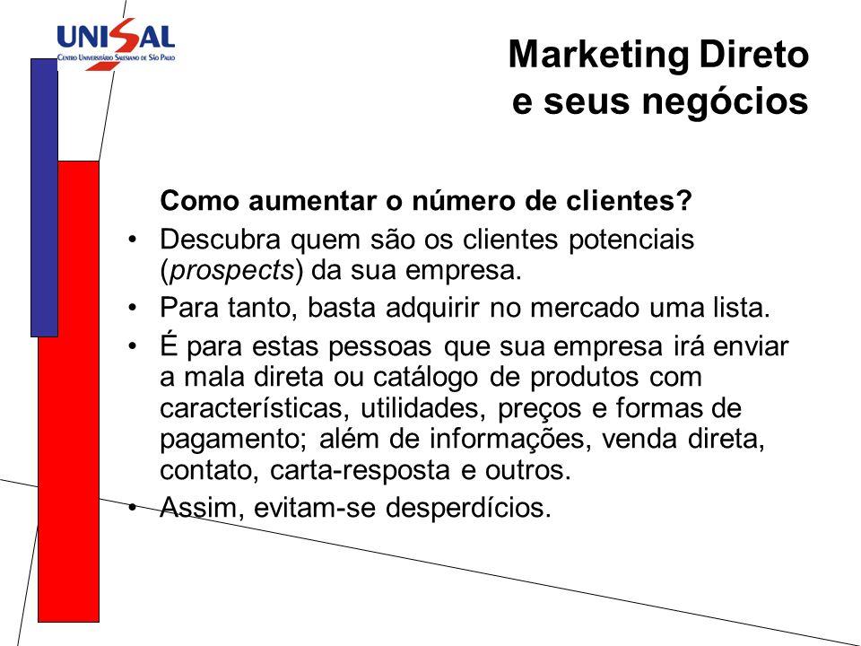 Como aumentar o número de clientes? Descubra quem são os clientes potenciais (prospects) da sua empresa. Para tanto, basta adquirir no mercado uma lis