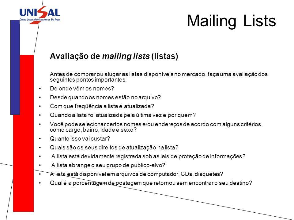 Mailing Lists Avaliação de mailing lists (listas) Antes de comprar ou alugar as listas disponíveis no mercado, faça uma avaliação dos seguintes pontos