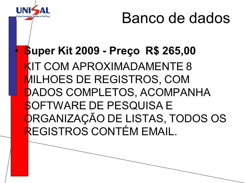 Super Kit 2009 - Preço R$ 265,00 KIT COM APROXIMADAMENTE 8 MILHOES DE REGISTROS, COM DADOS COMPLETOS, ACOMPANHA SOFTWARE DE PESQUISA E ORGANIZAÇÃO DE