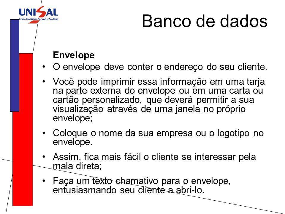 Envelope O envelope deve conter o endereço do seu cliente. Você pode imprimir essa informação em uma tarja na parte externa do envelope ou em uma cart