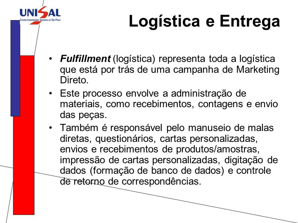 Logística e Entrega Fulfillment (logística) representa toda a logística que está por trás de uma campanha de Marketing Direto. Este processo envolve a