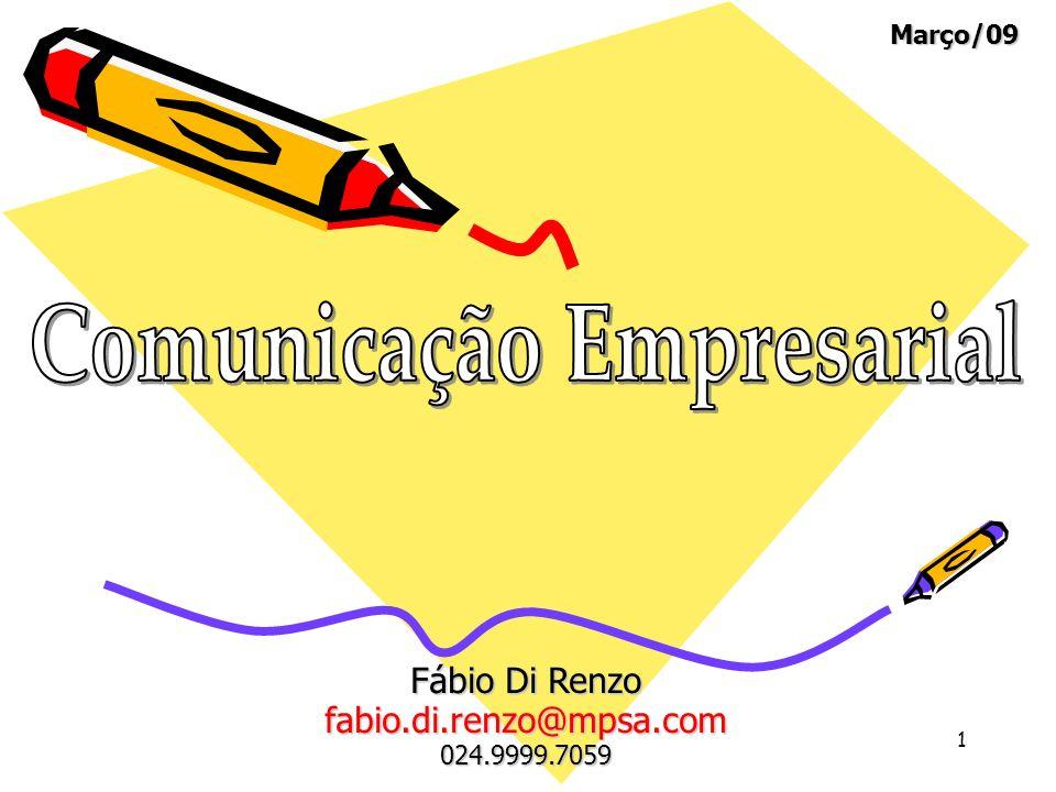 22 Boa oratória, Boa escrita, Leitura, Boas idéias, Conhecimento etc... Comunicação Empresarial