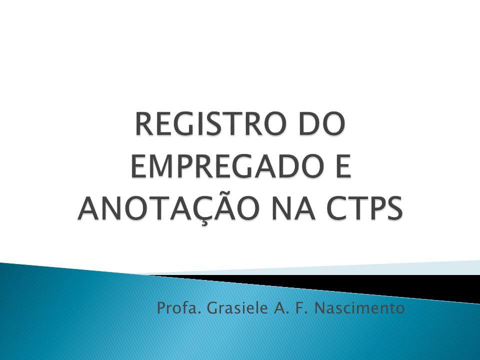 Toda contratação de empregado (ainda que rural ou temporário) deve ser formalizada através de sua anotação em CTPS.