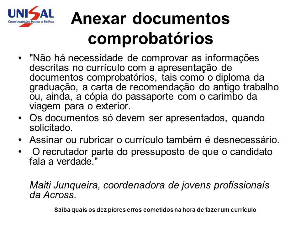 Saiba quais os dez piores erros cometidos na hora de fazer um currículo Anexar documentos comprobatórios