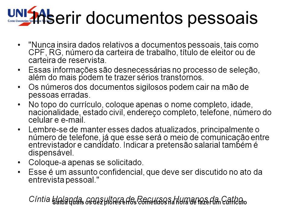 Saiba quais os dez piores erros cometidos na hora de fazer um currículo Inserir documentos pessoais