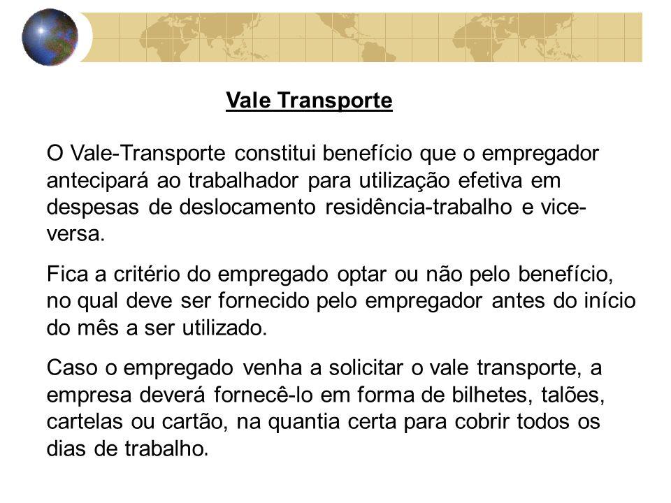 Para usufruir do benef í cio do Vale – Transporte: O trabalhador deve declarar por escrito ao empregador: Seu endere ç o residencial.
