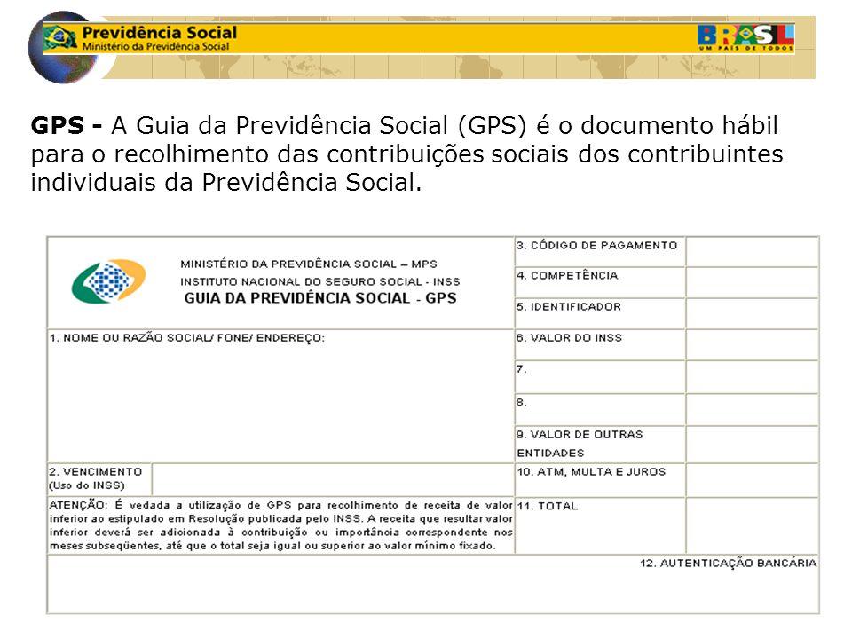 GPS - A Guia da Previdência Social (GPS) é o documento hábil para o recolhimento das contribuições sociais dos contribuintes individuais da Previdênci