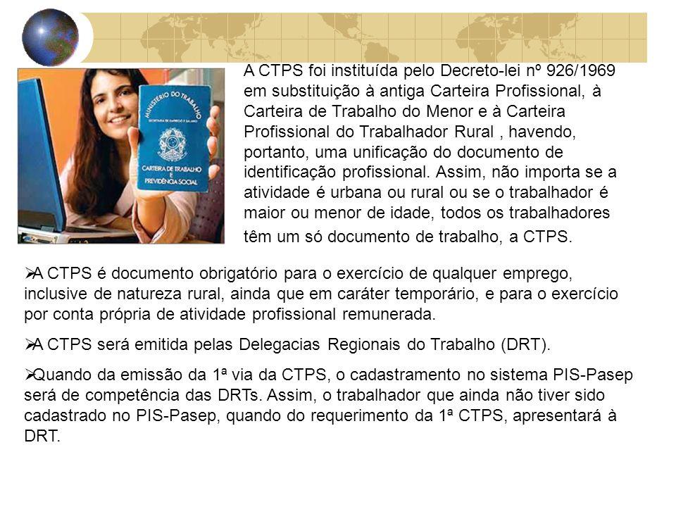 A CTPS é documento obrigatório para o exercício de qualquer emprego, inclusive de natureza rural, ainda que em caráter temporário, e para o exercício
