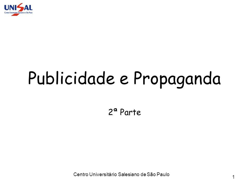 Centro Universitário Salesiano de São Paulo 1 Publicidade e Propaganda 2ª Parte