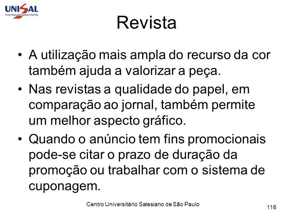 Centro Universitário Salesiano de São Paulo 116 Revista A utilização mais ampla do recurso da cor também ajuda a valorizar a peça. Nas revistas a qual