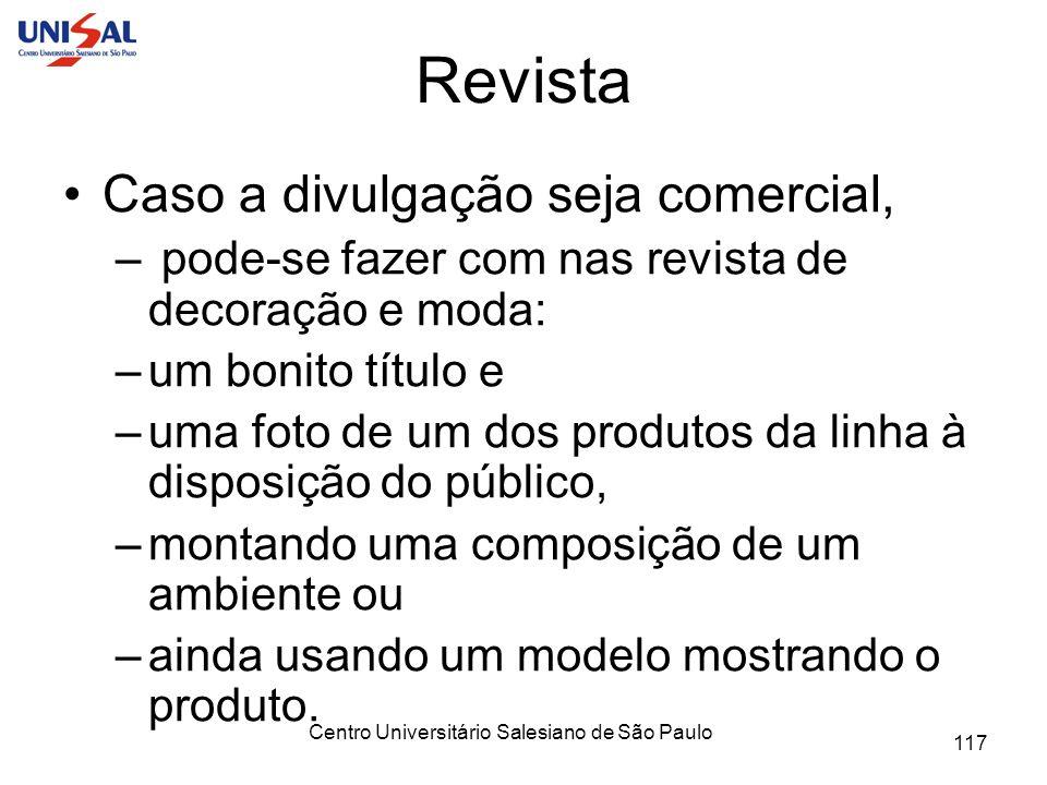 Centro Universitário Salesiano de São Paulo 117 Revista Caso a divulgação seja comercial, – pode-se fazer com nas revista de decoração e moda: –um bon