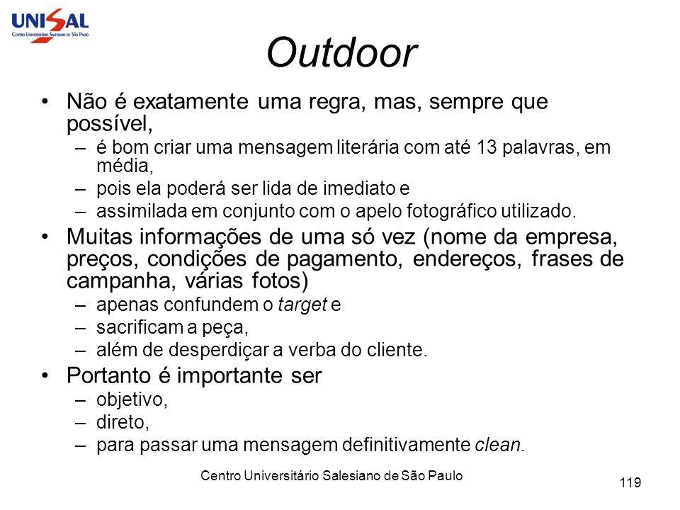 Centro Universitário Salesiano de São Paulo 119 Outdoor Não é exatamente uma regra, mas, sempre que possível, –é bom criar uma mensagem literária com