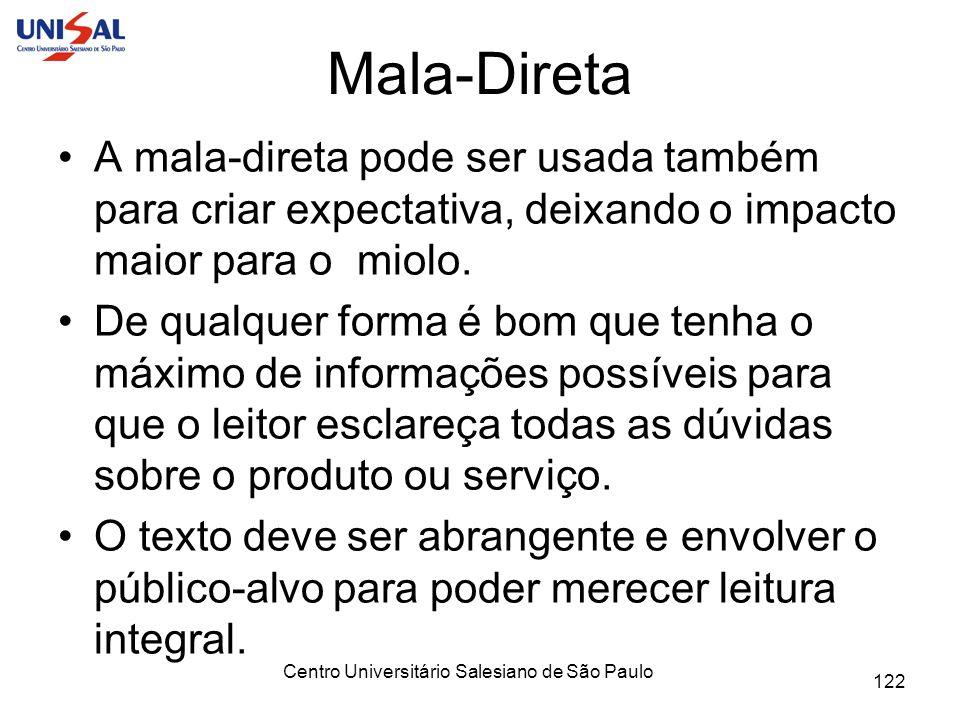 Centro Universitário Salesiano de São Paulo 122 Mala-Direta A mala-direta pode ser usada também para criar expectativa, deixando o impacto maior para