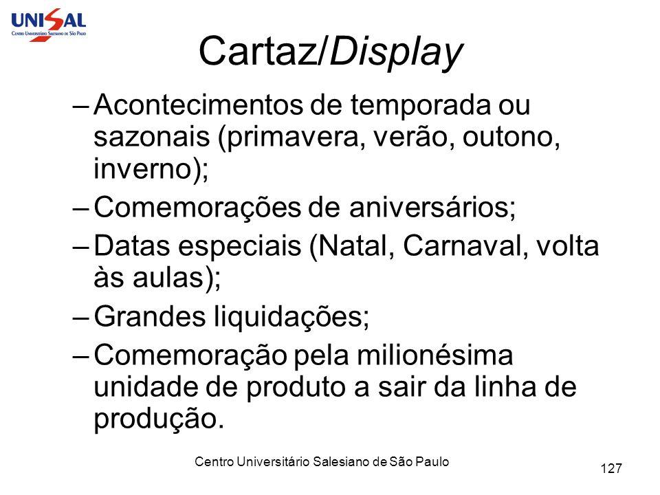 Centro Universitário Salesiano de São Paulo 127 Cartaz/Display –Acontecimentos de temporada ou sazonais (primavera, verão, outono, inverno); –Comemora