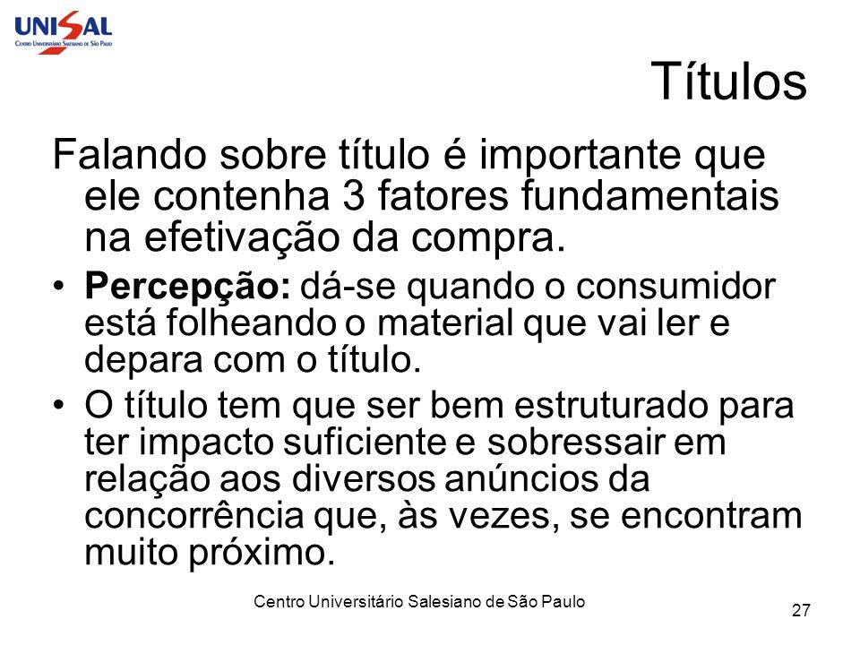 Centro Universitário Salesiano de São Paulo 27 Títulos Falando sobre título é importante que ele contenha 3 fatores fundamentais na efetivação da comp