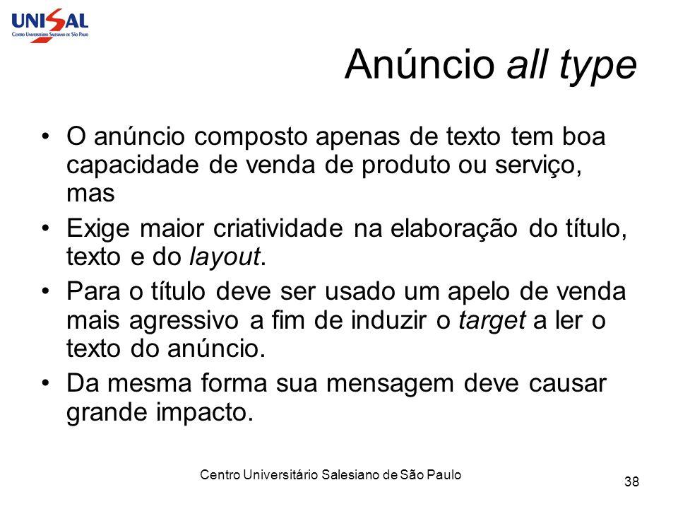 Centro Universitário Salesiano de São Paulo 38 Anúncio all type O anúncio composto apenas de texto tem boa capacidade de venda de produto ou serviço,