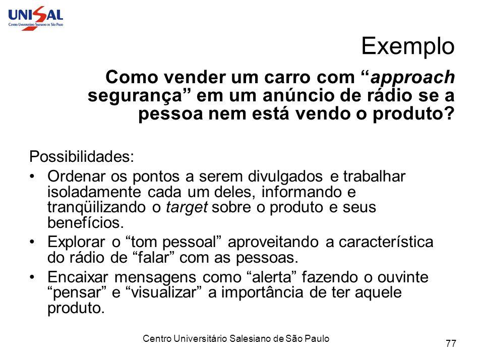 Centro Universitário Salesiano de São Paulo 77 Exemplo Como vender um carro com approach segurança em um anúncio de rádio se a pessoa nem está vendo o