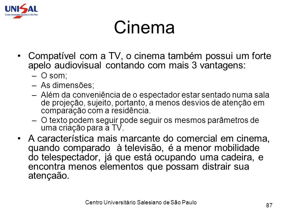 Centro Universitário Salesiano de São Paulo 87 Cinema Compatível com a TV, o cinema também possui um forte apelo audiovisual contando com mais 3 vanta