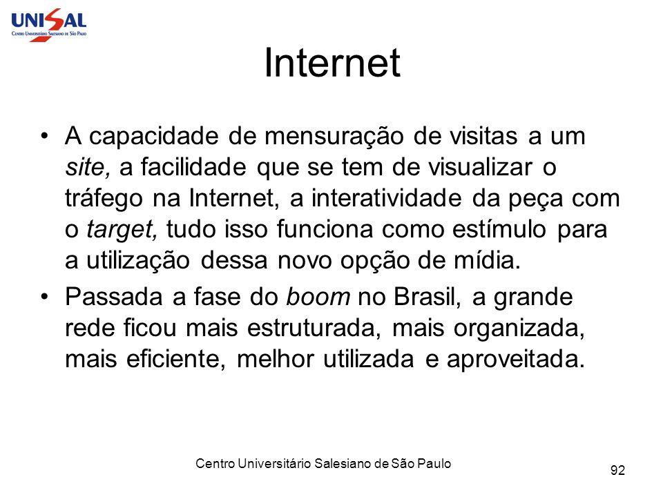 Centro Universitário Salesiano de São Paulo 92 Internet A capacidade de mensuração de visitas a um site, a facilidade que se tem de visualizar o tráfe