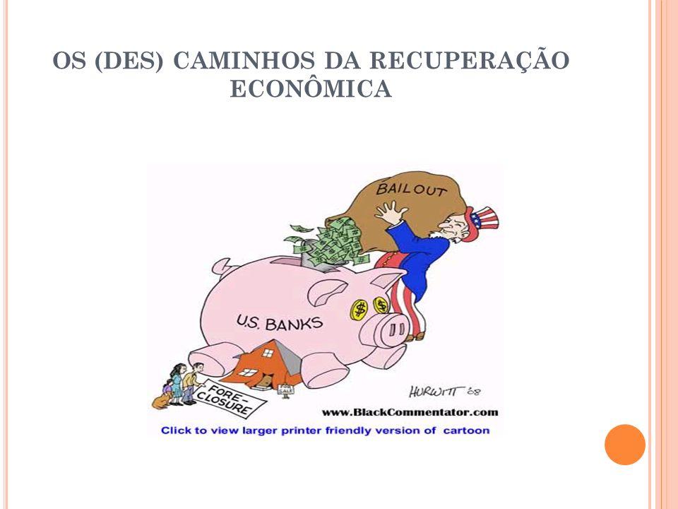 OS (DES) CAMINHOS DA RECUPERAÇÃO ECONÔMICA