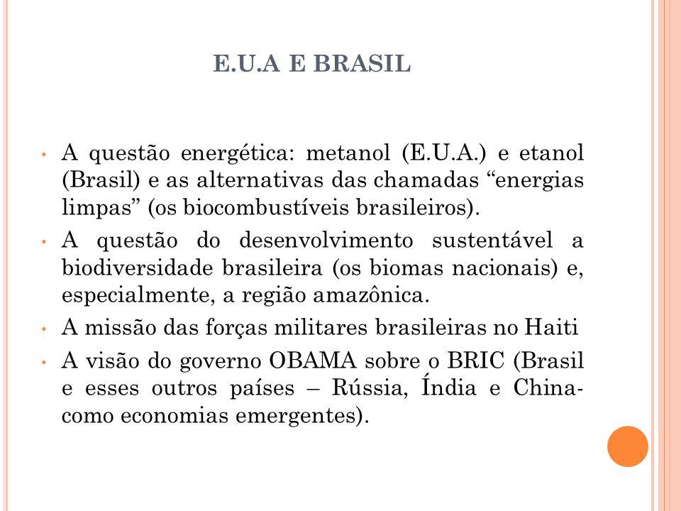 E.U.A E BRASIL A questão energética: metanol (E.U.A.) e etanol (Brasil) e as alternativas das chamadas energias limpas (os biocombustíveis brasileiros