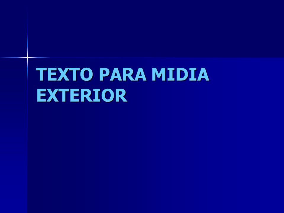 TEXTO PARA MIDIA EXTERIOR